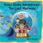 Snow Globe Adventures: The Lost Mermaid Cover Image
