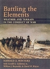 Battling the Elements: Weather and Terrain in the Conduct of War Cover Image
