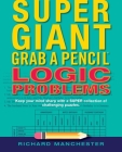 Super Giant Grab a Pencil Book of Logic Problems Cover Image