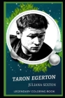 Taron Egerton Legendary Coloring Book: Relax and Unwind Your Emotions with our Inspirational and Affirmative Designs Cover Image