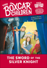 The Sword of the Silver Knight (Boxcar Children #103) Cover Image