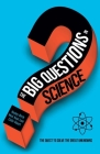 The Big Questions in Science: The Quest to Solve the Great Unknowns Cover Image