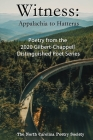 Witness 2020 - Poems from the NC Poetry Society's Gilbert-Chappell Distinguished Poet Series Cover Image