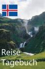 Reise Tagebuch: Island Reisetagebuch für Deine Reise nach Island für unvergessliche Momente Cover Image