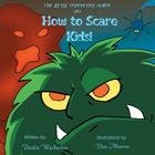 The Little Monster's Guide On How To Scare Kids! Cover Image