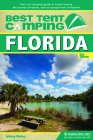 Best Tent Camping: Florida: Your Car-Camping Guide to Scenic Beauty, the Sounds of Nature, and an Escape from Civilization Cover Image