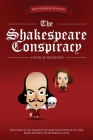 The Shakespeare Conspiracy: A Novel About the Greatest Literary Deception of All Time Cover Image