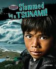 Slammed by a Tsunami! (Disaster Survivors) Cover Image