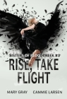 Rise, Take Flight (Sisters of Bloodcreek #3) Cover Image
