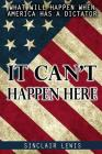 It Can't Happen Here: What Will Happen When America Has a Dictator. Cover Image