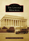 The Lincoln Memorial (Images of America) Cover Image