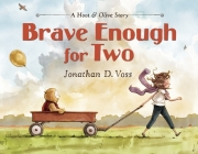 Brave Enough for Two: A Hoot & Olive Story Cover Image