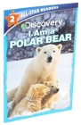 Discovery Leveled Readers: I am a Polar Bear Level 2 Cover Image
