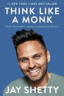 Think Like a Monk: Train Your Mind for Peace and Purpose Every Day Cover Image