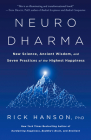 Neurodharma: New Science, Ancient Wisdom, and Seven Practices of the Highest Happiness Cover Image