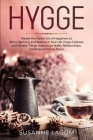 Hygge: Master the Danish Art of Happiness to Bring Harmony and Balance in Your Life. Enjoy Coziness with Simple Things Improv Cover Image