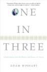 One in Three: A Son's Journey Into the History and Science of Cancer Cover Image