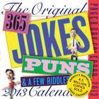 The Original 365 Jokes, Puns & a Few Riddles 2013 Calendar Cover Image