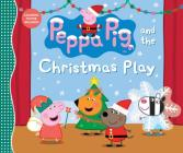 Peppa Pig and the Christmas Play Cover Image