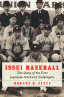 Issei Baseball: The Story of the First Japanese American Ballplayers Cover Image