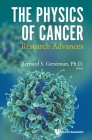 Physics of Cancer, The: Research Advances Cover Image