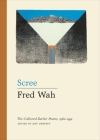 Scree: The Collected Earlier Poems, 1962-1991 Cover Image