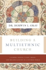 Building a Multiethnic Church: A Gospel Vision of Love, Grace, and Reconciliation in a Divided World Cover Image