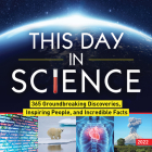 2022 This Day in Science Boxed Calendar: 365 Groundbreaking Discoveries, Inspiring People, and Incredible Facts Cover Image