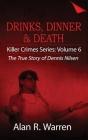 Dinner, Drinks & Death; The True Story of Dennis Nilsen Cover Image