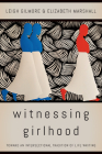 Witnessing Girlhood: Toward an Intersectional Tradition of Life Writing Cover Image