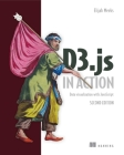 D3.Js in Action: Data Visualization with JavaScript Cover Image