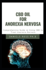 CBD Oil for Anorexia Nervosa: Your Complete Guide on Using CBD Oil Cover Image