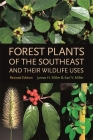 Forest Plants of the Southeast and Their Wildlife Uses Cover Image