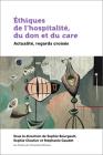 Éthiques de l'Hospitalité, Du Don Et Du Care: Actualité, Regards Croisés Cover Image