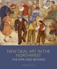 New Deal Art in the Northwest: The Wpa and Beyond Cover Image