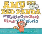 Amy the Red Panda Is Writing the Best Story in the World Cover Image
