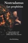 Les prophéties: Facsimilé et texte de l'édition originelle 1557 et version modernisée Cover Image
