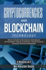 Cryptocurrencies and Blockchain Technology: Cryptocurrencies and Blockchain: 4 Books in 1 Cover Image