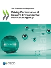 The Governance of Regulators Driving Performance at Ireland's Environmental Protection Agency Cover Image