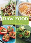 Raw Food: A Complete Guide for Every Meal of the Day Cover Image