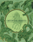 Mythical Beasts: An Artist's Field Guide to Designing Fantasy Creatures Cover Image