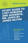 Study Guide to Lost Horizon and Goodbye, Mr. Chips by James Hilton Cover Image
