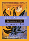 The Four Agreements Companion Book: Using the Four Agreements to Master the Dream of Your Life Cover Image