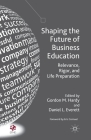 Shaping the Future of Business Education: Relevance, Rigor, and Life Preparation Cover Image