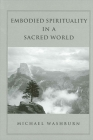 Embodied Spirituality in a Sacred World Cover Image