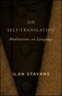 On Self-Translation: Meditations on Language Cover Image