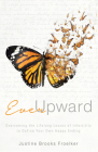 Ever Upward: Overcoming the Lifelong Losses of Infertility to Define Your Own Happy Ending Cover Image
