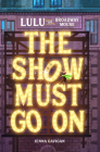Lulu the Broadway Mouse: The Show Must Go On (The Broadway Mouse series) Cover Image
