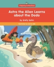 Astro the Alien Learns about the Dodo Cover Image
