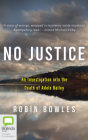 No Justice: An Investigation Into the Death of Adele Bailey Cover Image